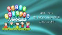 Minik Adımlar Anaokulu 2014-2015 Yıl Sonu Gösterisi Bölüm 1